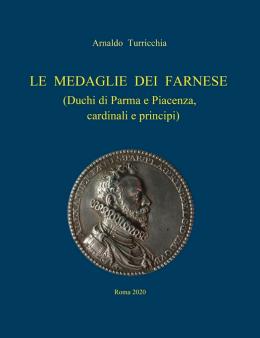 Le Medaglie dei Farnese Duchi di Parma e Piacenza cardinali e principi